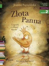 Złota panna - Legenda o Złotej Kaczce - Joanna Papuzińska - ebook