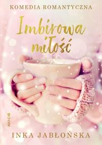 Imbirowa miłość - Inka Jabłońska - ebook