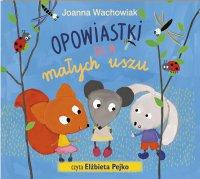 Opowiastki dla małych uszu - Joanna Wachowiak - audiobook