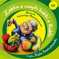 Żabka z czapki babki z Rabki. Wiersze Antoniego Marianowicza - Antoni Marianowicz - audiobook