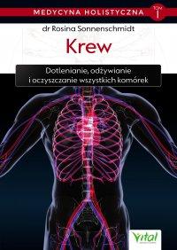 Medycyna holistyczna. Tom I. Krew. Dotlenianie, odżywianie i oczyszczanie wszystkich komórek