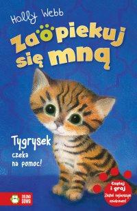 Zaopiekuj się mną. Tygrysek czeka na pomoc! - Holly Webb - ebook