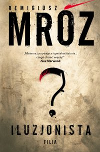Iluzjonista - Remigiusz Mróz - ebook