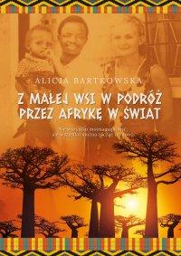 Z małej wsi w podróż przez Afrykę w świat