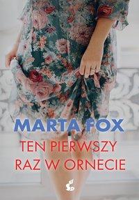 Ten pierwszy raz w Ornecie - Marta Fox - ebook
