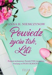 Powiedz życiu tak, Lili - Anna H. Niemczynow - ebook