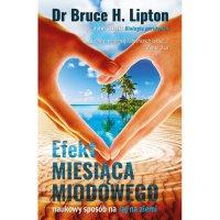 Efekt miesiąca miodowego - dr Bruce H. Lipton - ebook
