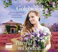 Pozwól mi kochać - Ilona Gołębiewska - audiobook