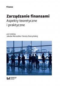 Zarządzanie finansami. Aspekty teoretyczne i praktyczne - Jakub Marszałek - ebook