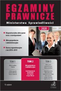 Egzaminy Prawnicze Ministerstwa Sprawiedliwości 2020. Tom 2. Akta gospodarcze i administracyjne. Wydanie 10