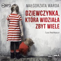 Dziewczynka, która widziała zbyt wiele - Małgorzata Warda - audiobook