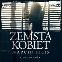 Zemsta kobiet - Marcin Pilis - audiobook