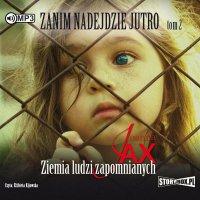 Zanim nadejdzie jutro. Tom 2. Ziemia ludzi zapomnianych - Joanna Jax - audiobook