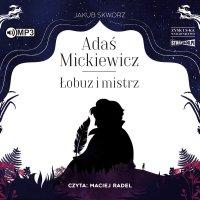 Adaś Mickiewicz. Łobuz i mistrz - Jakub Skworz - audiobook