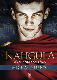 Kaligula - Michał Kubicz - ebook