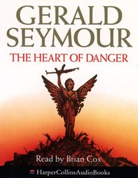 Heart of Danger - Gerald Seymour - audiobook