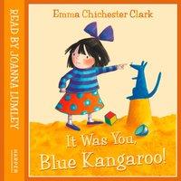 It was You, Blue Kangaroo - Emma Chichester Clark - audiobook