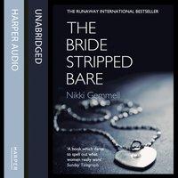 Bride Stripped Bare - Nikki Gemmell - audiobook