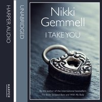 I Take You - Nikki Gemmell - audiobook