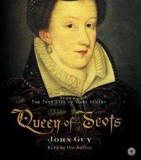Queen of Scots - John Guy - audiobook