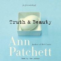 Truth & Beauty - Ann Patchett - audiobook