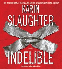 Indelible - Karin Slaughter - audiobook