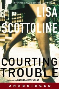 Courting Trouble - Lisa Scottoline - audiobook