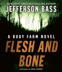 Flesh and Bone - Jefferson Bass - audiobook