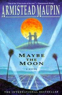 MAYBE THE MOON - Armistead Maupin - audiobook