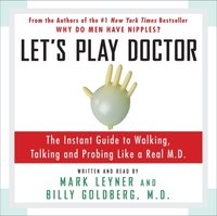 Let's Play Doctor - Mark Leyner - audiobook