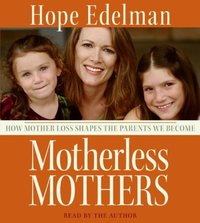 Motherless Mothers - Hope Edelman - audiobook