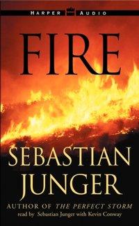 Fire - Sebastian Junger - audiobook