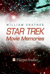 STAR TREK MOVIE MEMORIES - William Shatner - audiobook