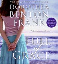 Full of Grace - Dorothea Benton Frank - audiobook