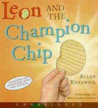 Leon and the Champion Chip - Allen Kurzweil - audiobook
