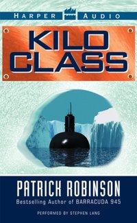 Kilo Class - Patrick Robinson - audiobook