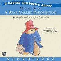 Bear Called Paddington - Michael Bond - audiobook