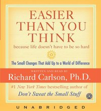 Easier Than You Think - Richard Carlson - audiobook