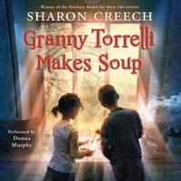Granny Torrelli Makes Soup - Sharon Creech - audiobook