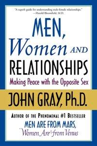 Men, Women and Relationships - John Gray - audiobook
