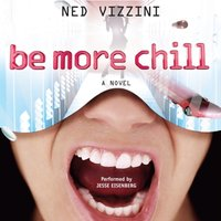 Be More Chill - Ned Vizzini - audiobook