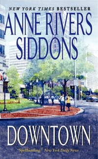DOWNTOWN - Anne Rivers Siddons - audiobook