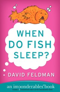 When Do Fish Sleep and Other Imponderables - David Feldman - audiobook