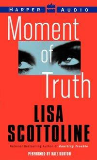 Moment of Truth - Lisa Scottoline - audiobook