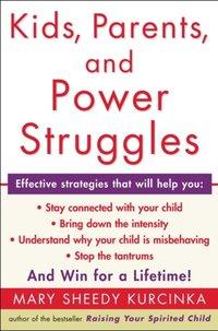 Kids, Parents, and Power Struggles - Mary Sheedy Kurcinka - audiobook