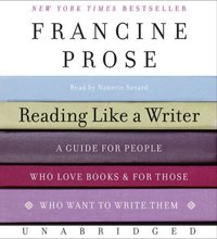 Reading Like a Writer - Francine Prose - audiobook