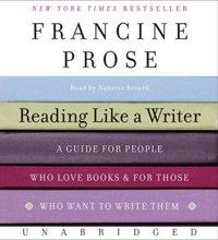 Reading Like a Writer - Francine Prose - audiobook