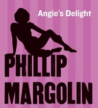 Angie's Delight - Phillip Margolin - audiobook