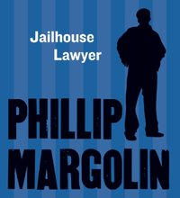 Jailhouse Lawyer - Phillip Margolin - audiobook