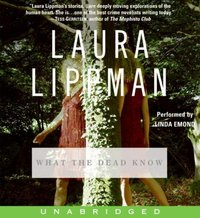 What the Dead Know - Laura Lippman - audiobook